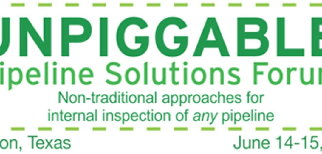 Unpiggable Pipelines Forum _ Houston 14-15 June 2017